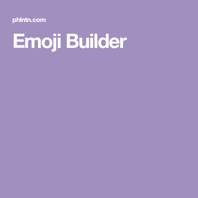 Emoji Builder Emoji Builder Blog Social Media