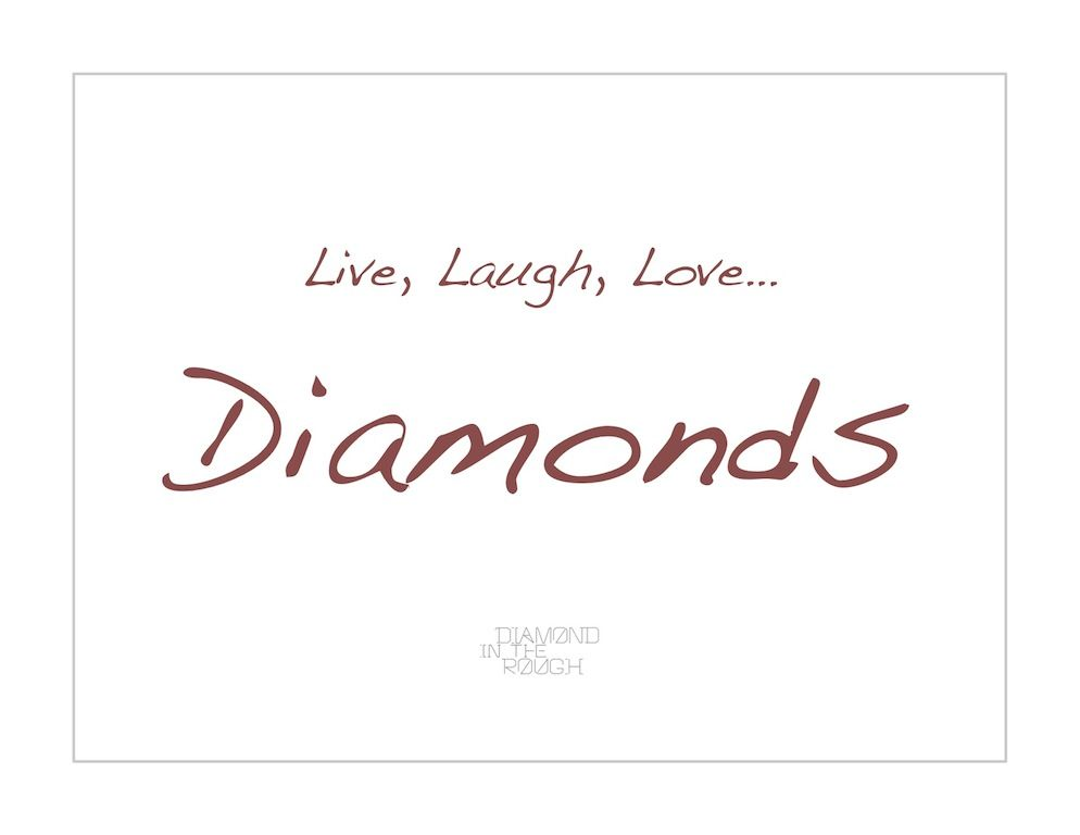 Pin By Diamond In The Rough Jewelry On True Rough Diamond Quotes Quotes Diamond Are A Girls Best Friend