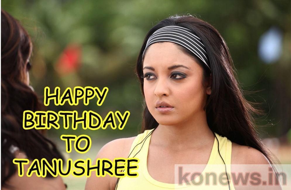 Happy Birthday wishes to Tanushree dutta Actress Tanushree dutta is the leading Actress, Modal. She was born in March 19, 1984 Name : Tanushree dutta Born : March 19, 1984 Place : Jamshedpur First ...