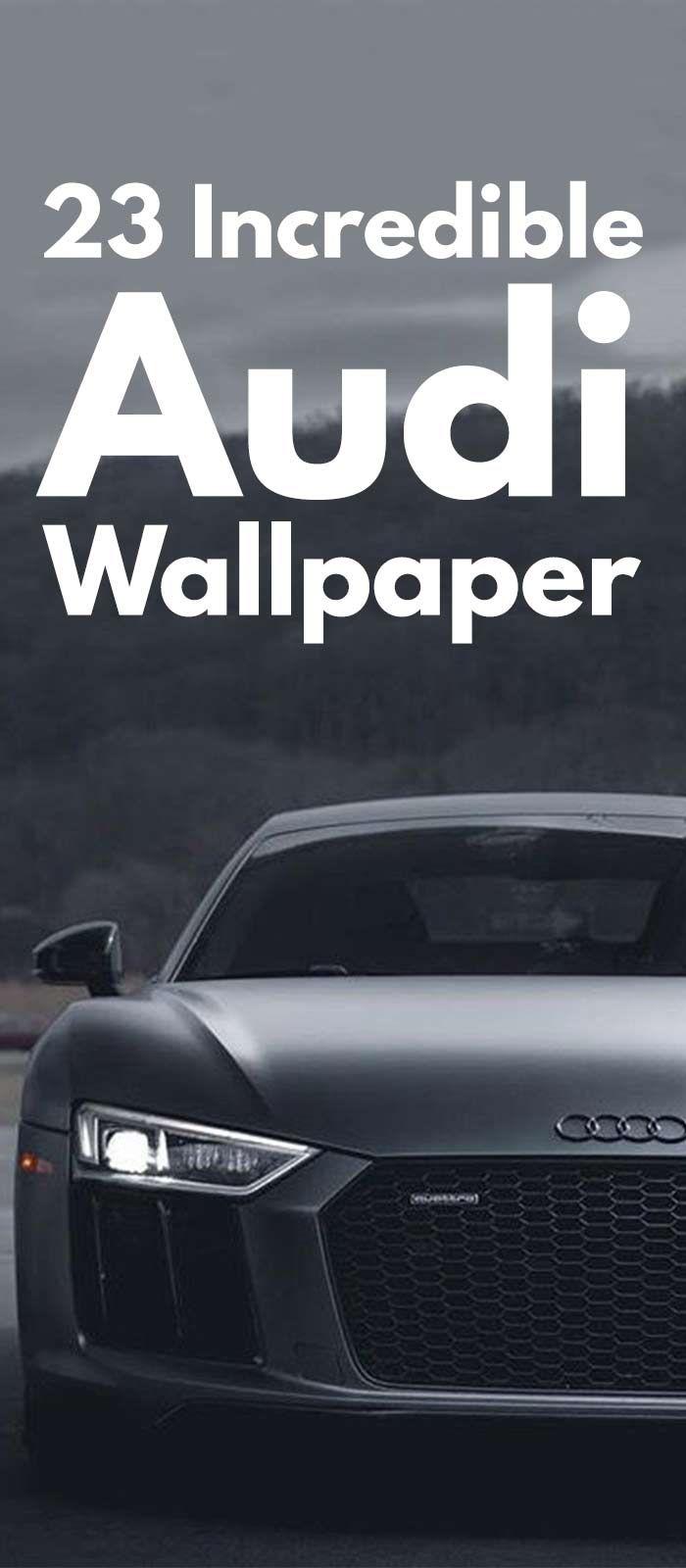 23 Incredible Audi Cars Wallpaper Images In 2020 Audi The Incredibles Audi Cars