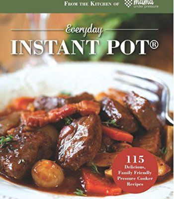 Everyday instant pot 115 delicious family friendly pressure cooker everyday instant pot 115 delicious family friendly pressure cooker recipes pdf forumfinder Choice Image