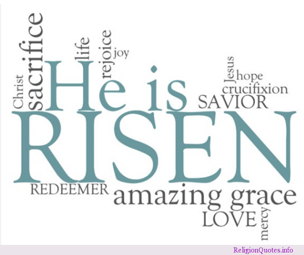 Christian Easter Quotes Easter Day Godly Quotesquotesgramquotesgram  He Is Risen