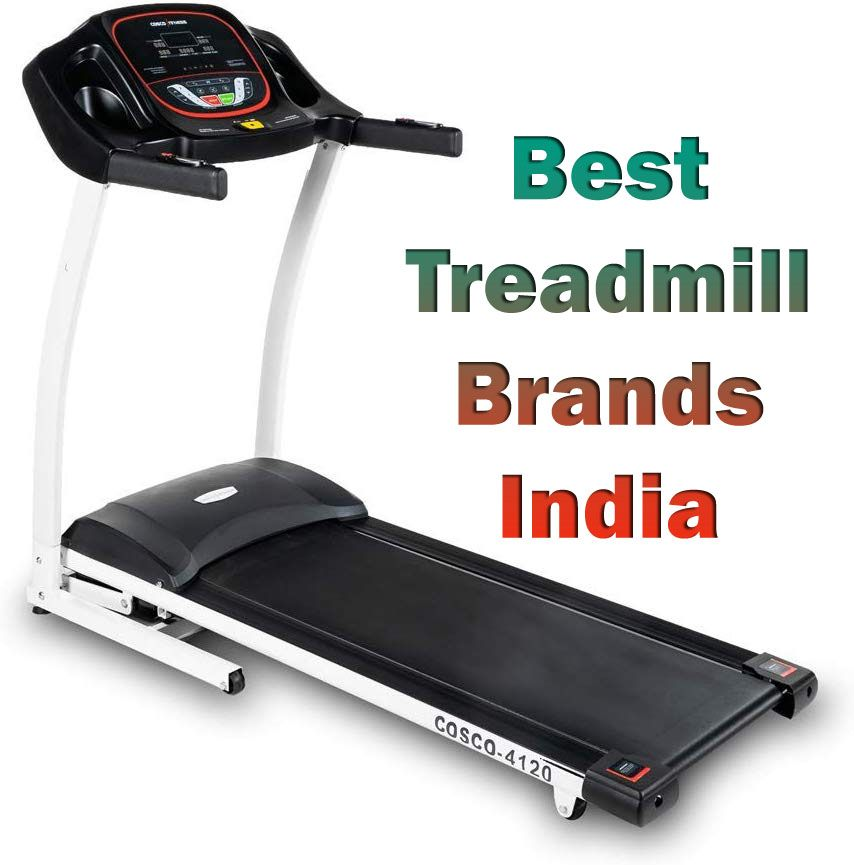 Best Treadmill Brands India In 2020