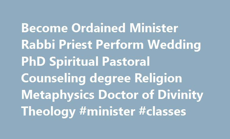 Become Ordained Minister Rabbi Priest Perform Wedding Phd Spiritual