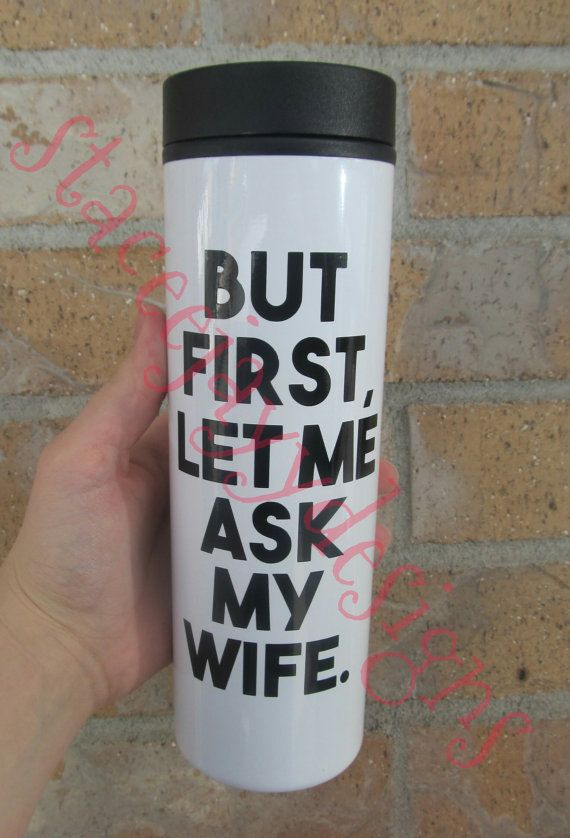 But first let me ask my wife travel mug by staceejayydesigns