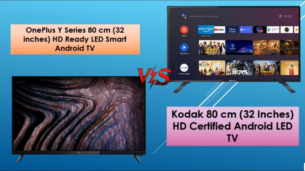 Kodak Vs Oneplus 32 Inches Hd Ready Led Smart Android Tv Compear Android Tv Oneplus Kodak