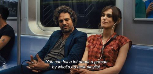 "anamorphosis-and-isolate: ― Begin Again (2013)""You can tell a lot about a person by what's on their playlist."""