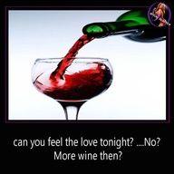 *More wine?