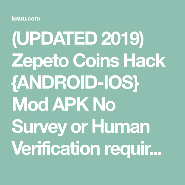 UPDATED 2019) Zepeto Coins Hack {ANDROID-IOS} Mod APK No Survey or