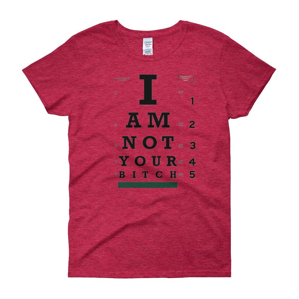I am not your b word eye chart womens short sleeve t shirt i am not your b word eye chart womens short sleeve nvjuhfo Images