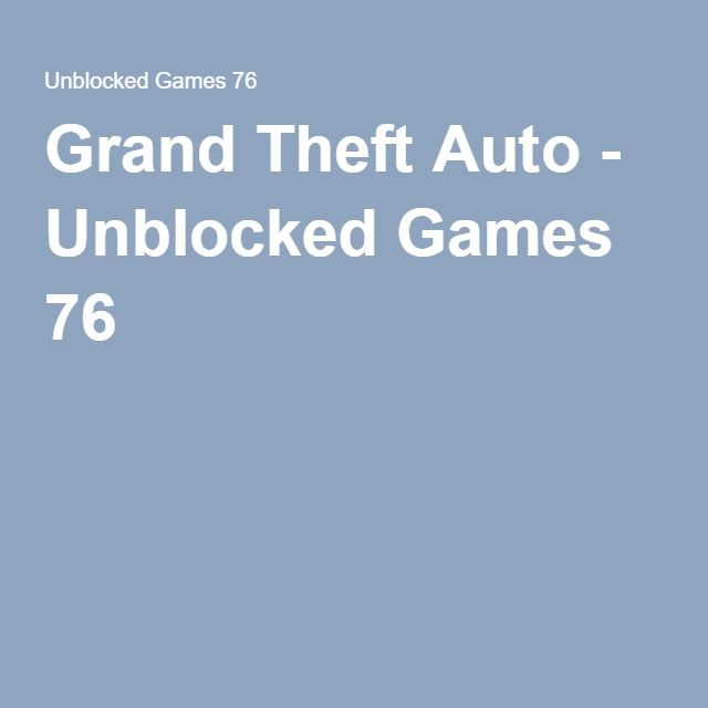 grand theft auto unblocked weebly