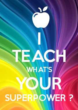 I TEACH WHAT'S YOUR SUPERPOWER ?