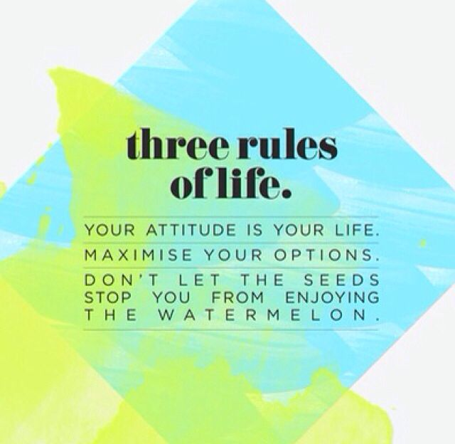 Three rules of life.