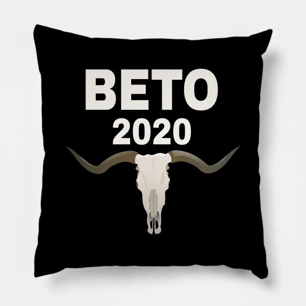 Best Pillow 2020.Beto 2020 President Long Horn State 2020 Elections