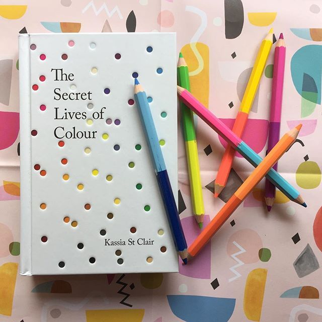 In The Secret Lives Of Colour Kassia St Clair Reveals The History Of Different Colours And The Vivid Stories Behind Them Books Reading Bookshop Bookstore