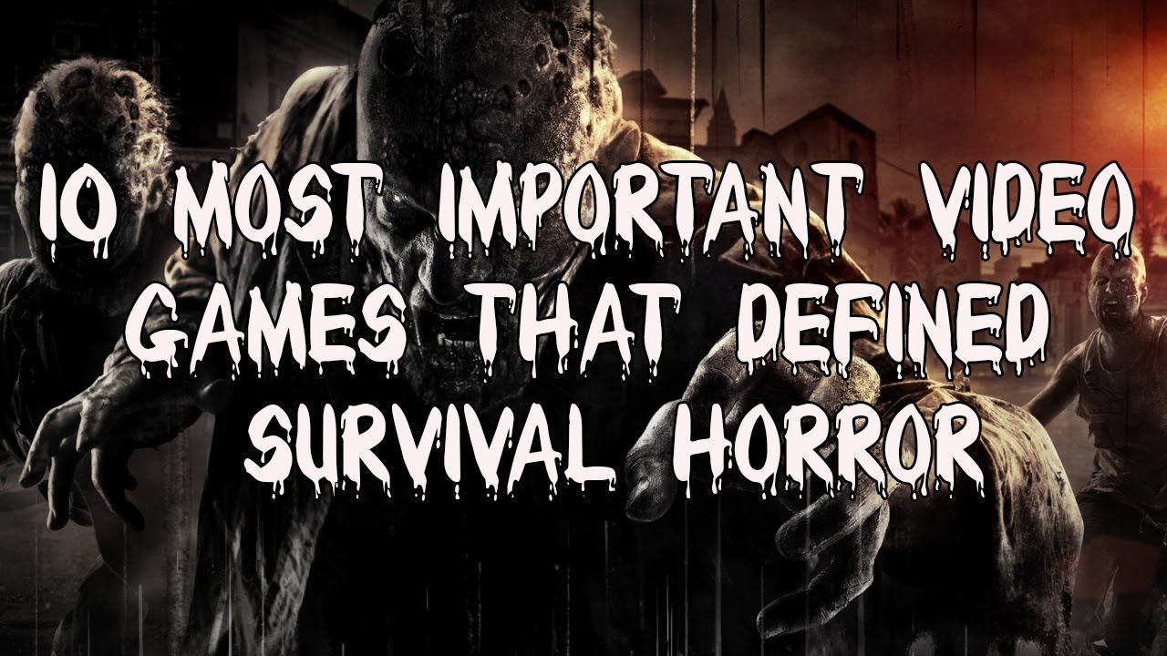 10 Most Important Video Games That Defined Survival Horror