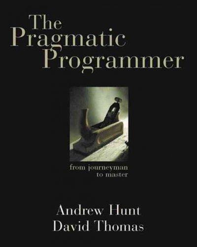 The Pragmatic Programmer: From Journeyman to Master   Books