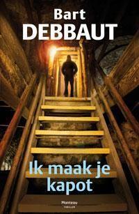 """""""Ik maak je kapot"""" van Bart Debbaut, geschonken en gesigneerd voor de Boekenruilkast!"""