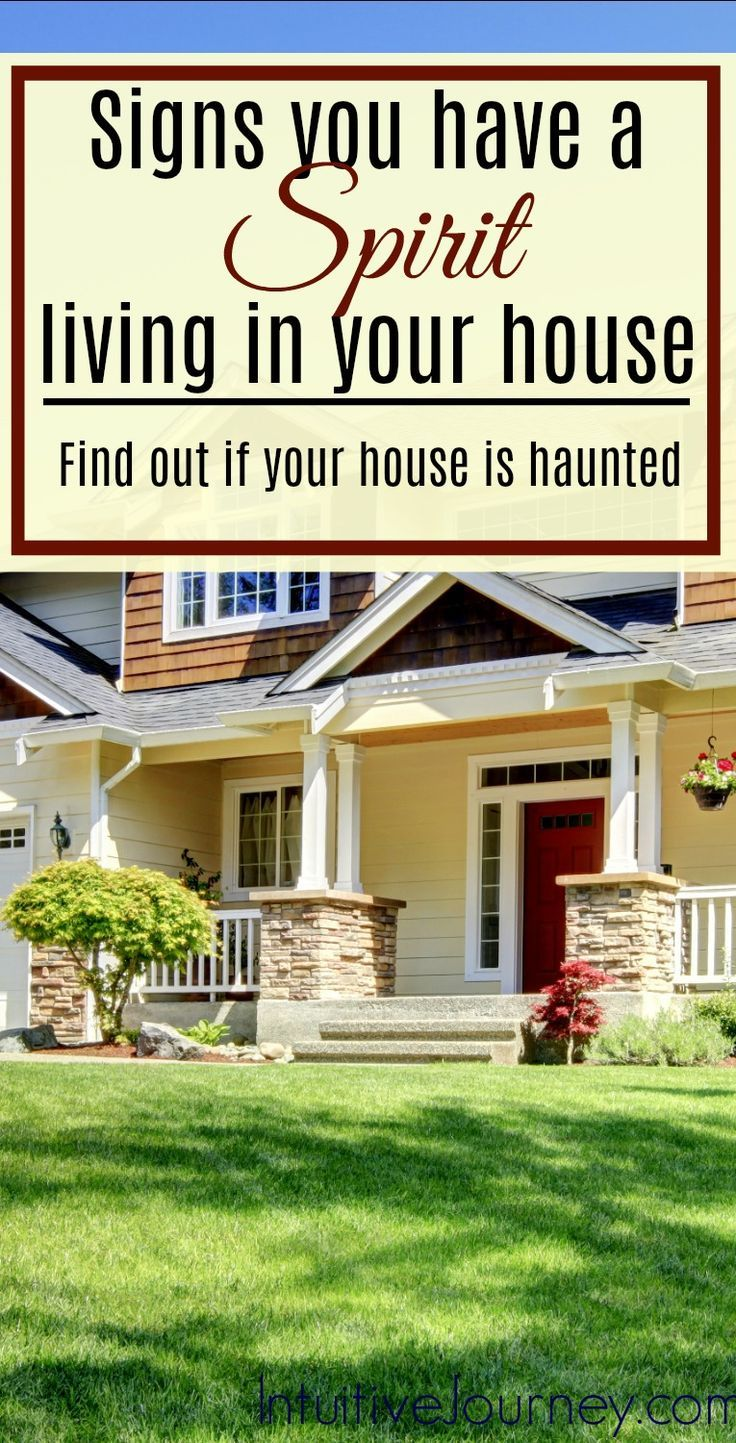 7 Signs You Have A Spirit Living In Your House Spirit Spirituality Energy House