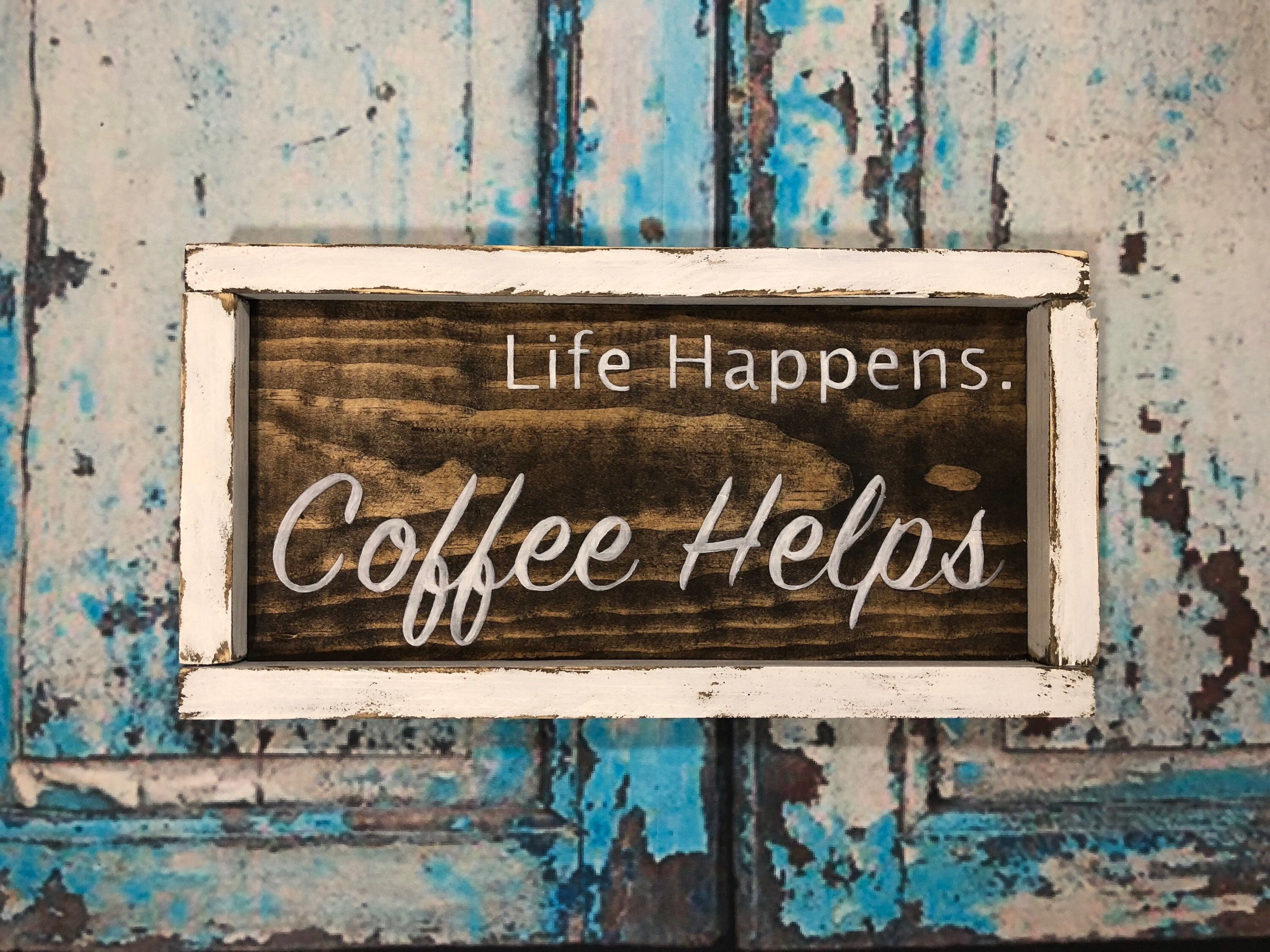 Excited To Share The Latest Addition To My Etsy Shop Life Happens Coffee Helps Coffee Sign Coffee Bar Kitche Coffee Signs Coffee Bar Kitchen Decor Modern
