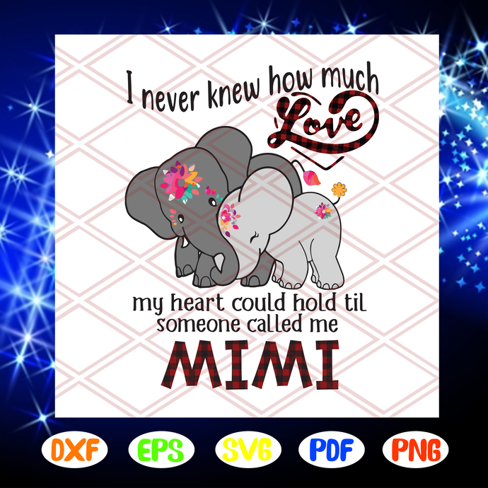 Download I never knew how much love my heart could hold svg, mimi ...
