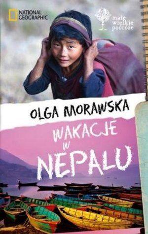 """Olga Morawska, """"Wakacje w Nepalu"""", G+J, Warszawa 2012."""