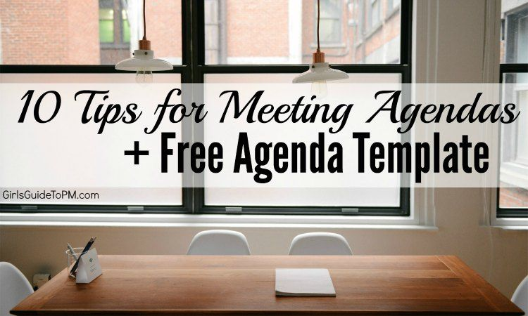 Tips For Good Meeting Agendas  Free Agenda Template  GirlS