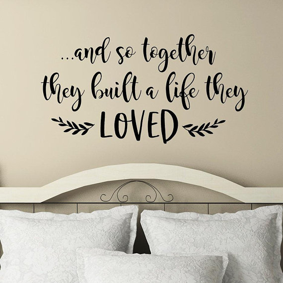 And So Together They Built A Life They Loved Vinyl Wall Decal Etsy Wall Decals For Bedroom Wall Decor Bedroom Family Room Wall Decor