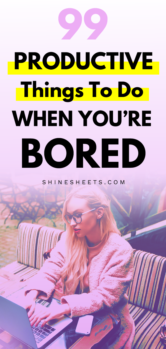 99 Productive Things To Do When You're Bored To The Max #stayathome