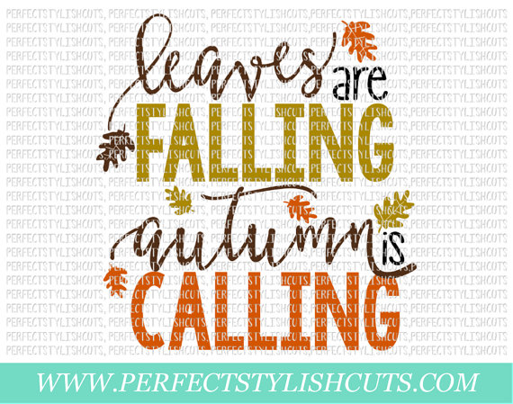 Leaves Are Falling Autumn Is Calling Svg Dxf By Perfectstylishcuts Cricut Fall Silhouette Cameo Projects