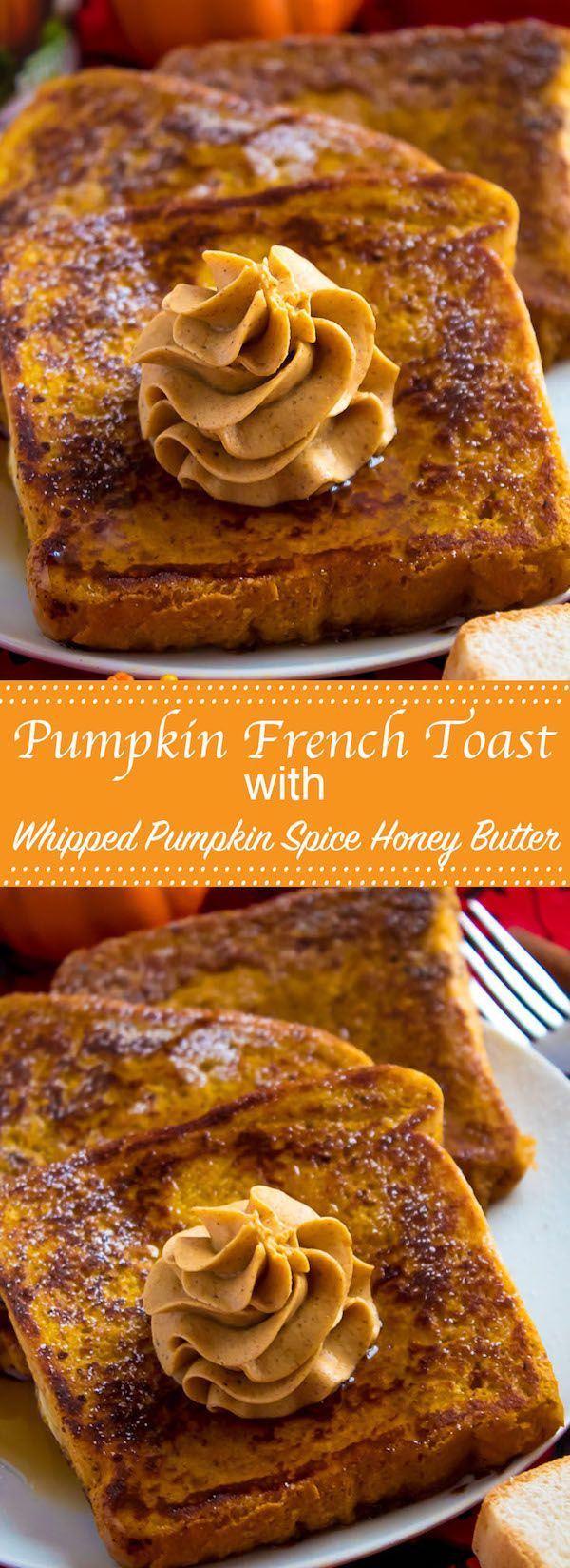 Pumpkin French Toast with Whipped Pumpkin Spice Honey Butter  Enjoy thick slices of Pumpkin French Toast perfect for fall mornings Serve with a dust of powdered