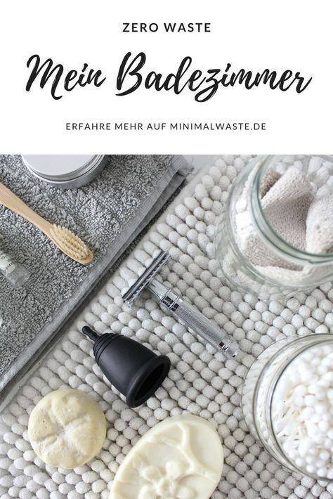 20 Ideen für dein Zero Waste Badezimmer | MinimalWaste