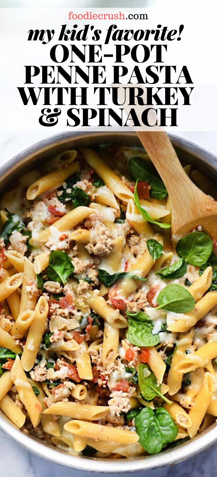 MY KIDS FAVORITE! ONE-POT PENNE PASTA WITH TURKEY & SPINACH | foodiecrush.com