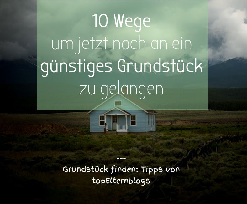 10 einfache wege um ein g nstiges grundst ck zu finden baugrundst cke medium und tipps. Black Bedroom Furniture Sets. Home Design Ideas