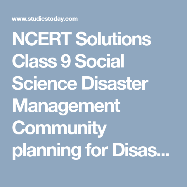 NCERT Solutions Class 9 Social Science Disaster Management Community