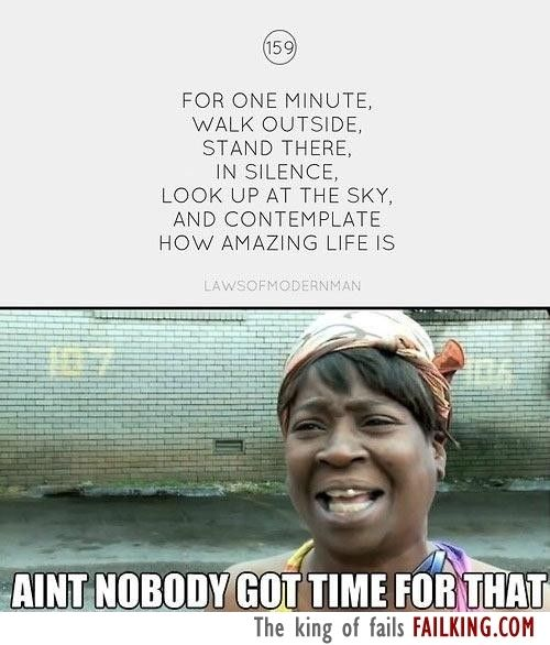 Ain T Nobody Got Time For That Funny Haha Funny Funny Memes
