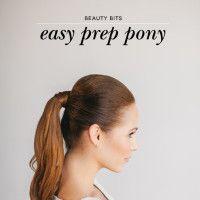 Beauty Bits: Easy Prep Pony