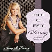 """Fount of Every Blessing"" Instrumental Music CD by Amy B. Hansen -- Some of the songs are 'If You Could Hie to Kolob', 'A Poor Wayfaring Man of Grief/Sweet Hour of Prayer', and 'Praise to the Man/We Thank Thee, O God, For a Prophet'."
