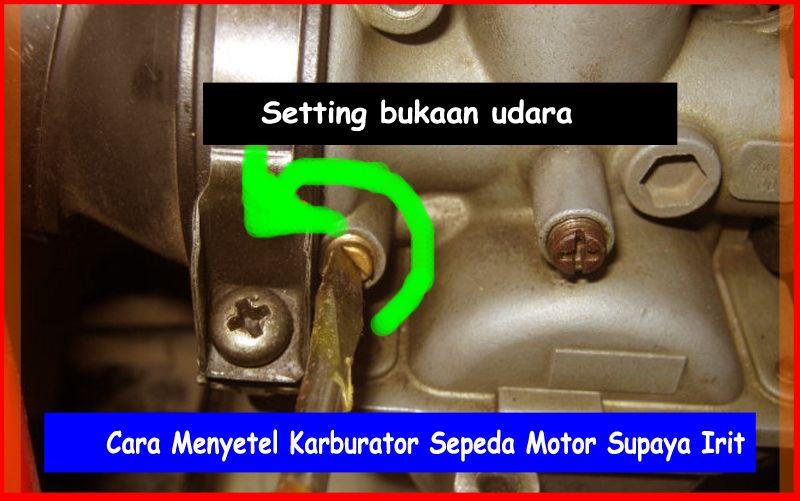 Cara Menyetel Karburator Sepeda Motor Supaya Irit Otokawan Com