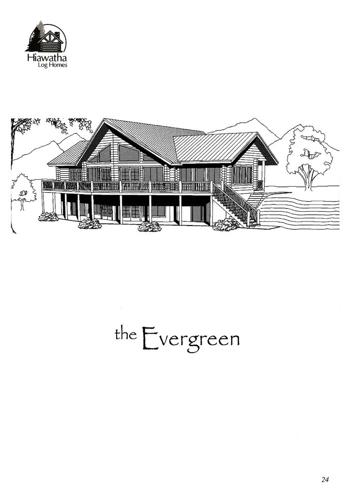This is a rendering of our Evergreen model. Please email us for a copy of the floor plan at sales@hiawatha.com. www.hiawatha.com