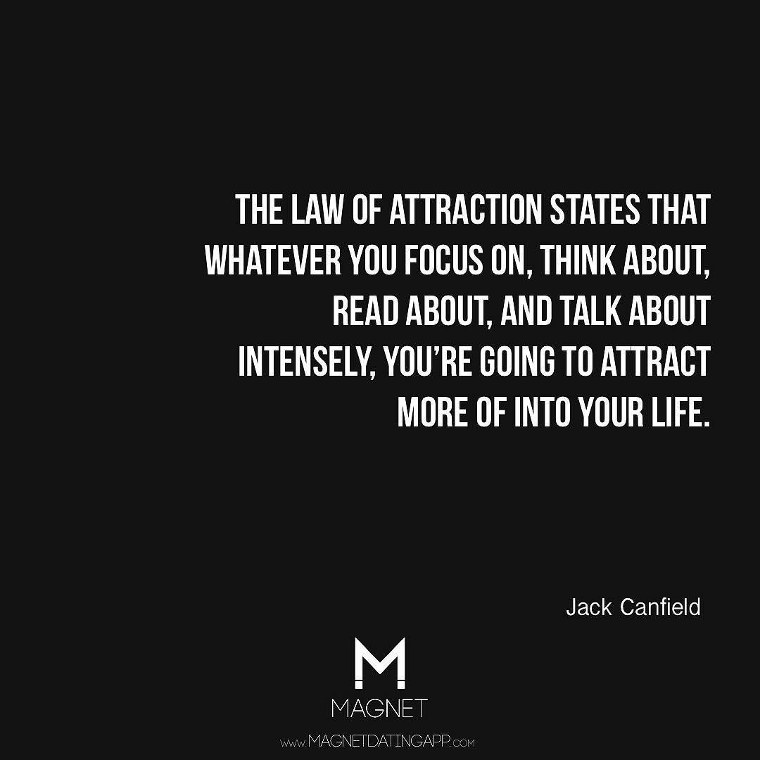 Attract more into your life. #lawofattraction #LOA #Quotes #Motivation #JackCanfield MagnetDatingApp.com