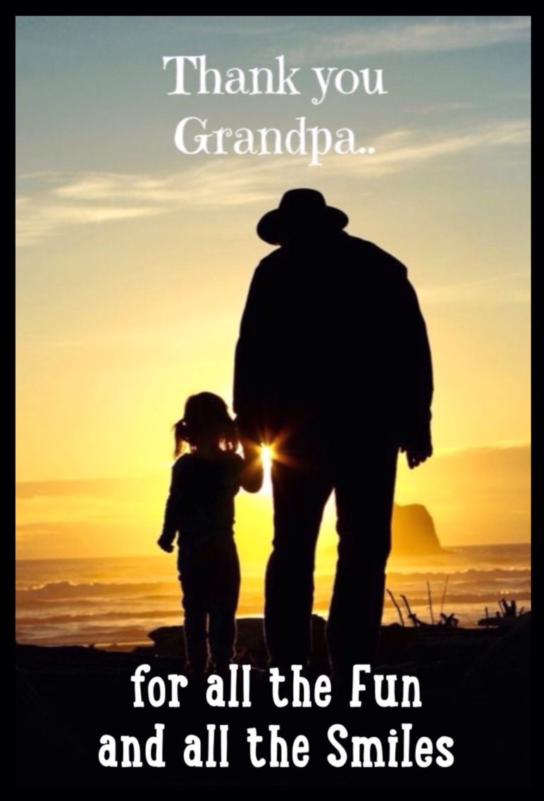 Thank you Grandpa, for all the Fun and all the Smiles
