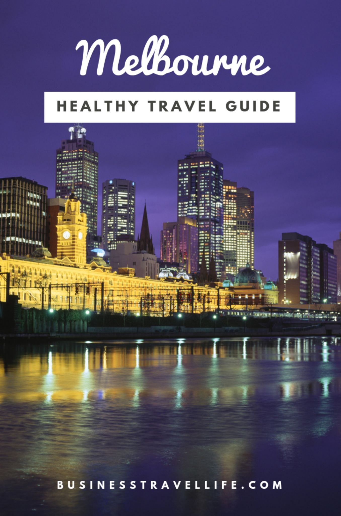 Healthy Travel Guide Melbourne For Business Travelers Healthy Travel Australia Travel Travel