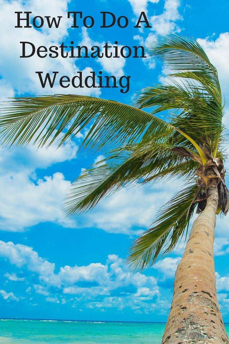 How To Do A Destination Wedding The Simple Guide Planning
