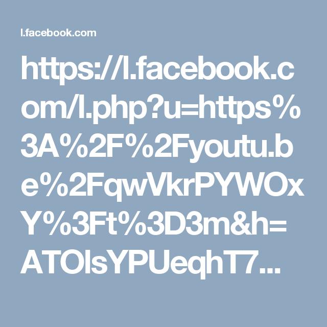 https://l.facebook.com/l.php?u=https%3A%2F%2Fyoutu.be%2FqwVkrPYWOxY%3Ft%3D3m&h=ATOlsYPUeqhT7M1PpRfl7idHxVYMGiNjZS2sd2XAwfBGJhL3zuiOCEh6F4njdfuA6FJOVvkhc8Wr4iLajYcnhvusPmox3JFRTHYCMsyfbBZYyHE0s4ftUC_fgJIjD5IdZKxUKw