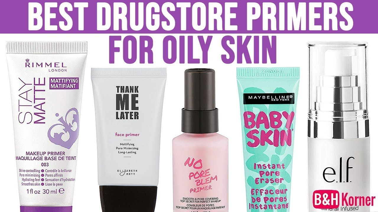 Top 7 Best Drugstore Primers For Oily Skin 2019 Best
