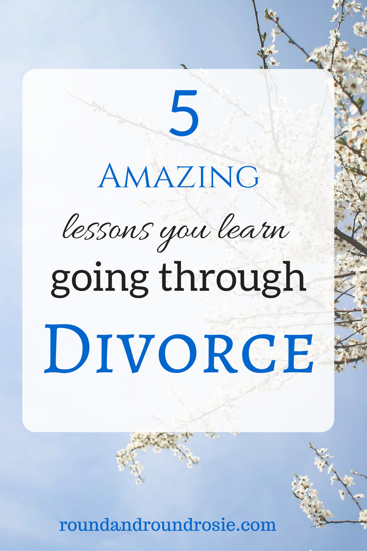 5 Life Changing Lessons You Learn Dealing with Divorce