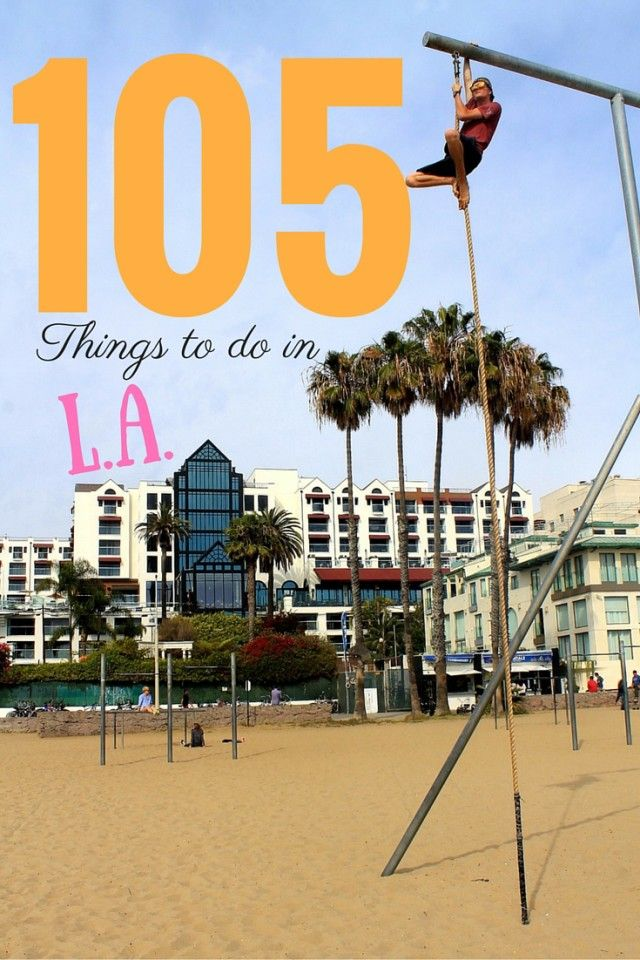 100 Things To Do In La California Travel Los Angeles Travel California Vacation