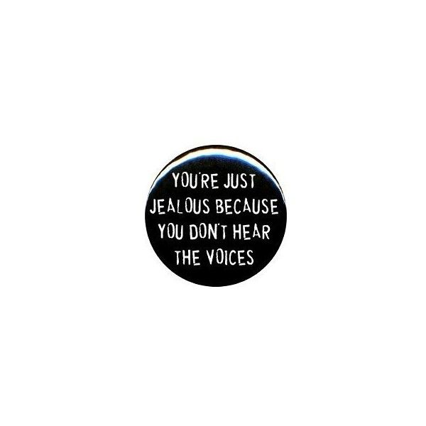 "1"" Rude/Gothic ""You Don't Hear the Voices"" Button/Pin (€4,08) ❤ liked on Polyvore featuring jewelry, brooches, buttons, accessories, pins, quotes, pin brooch, pin jewelry, gothic jewellery and goth jewelry"