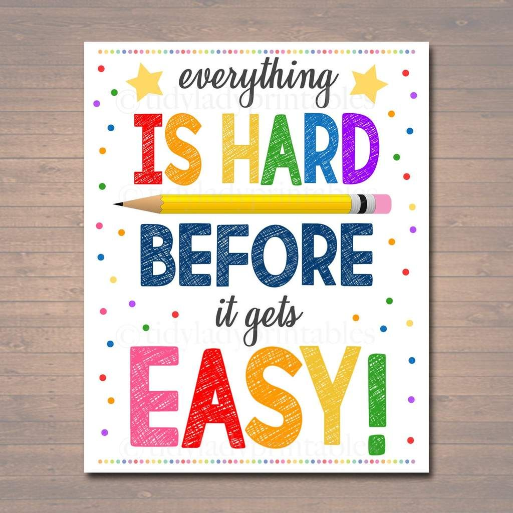 Everything Is Hard Before It Is Easy Classroom Poster Teacher